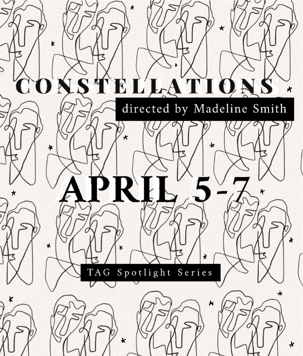 Constellations - directed by Madeline Smith   April 5-7   TAG Spotlight Series